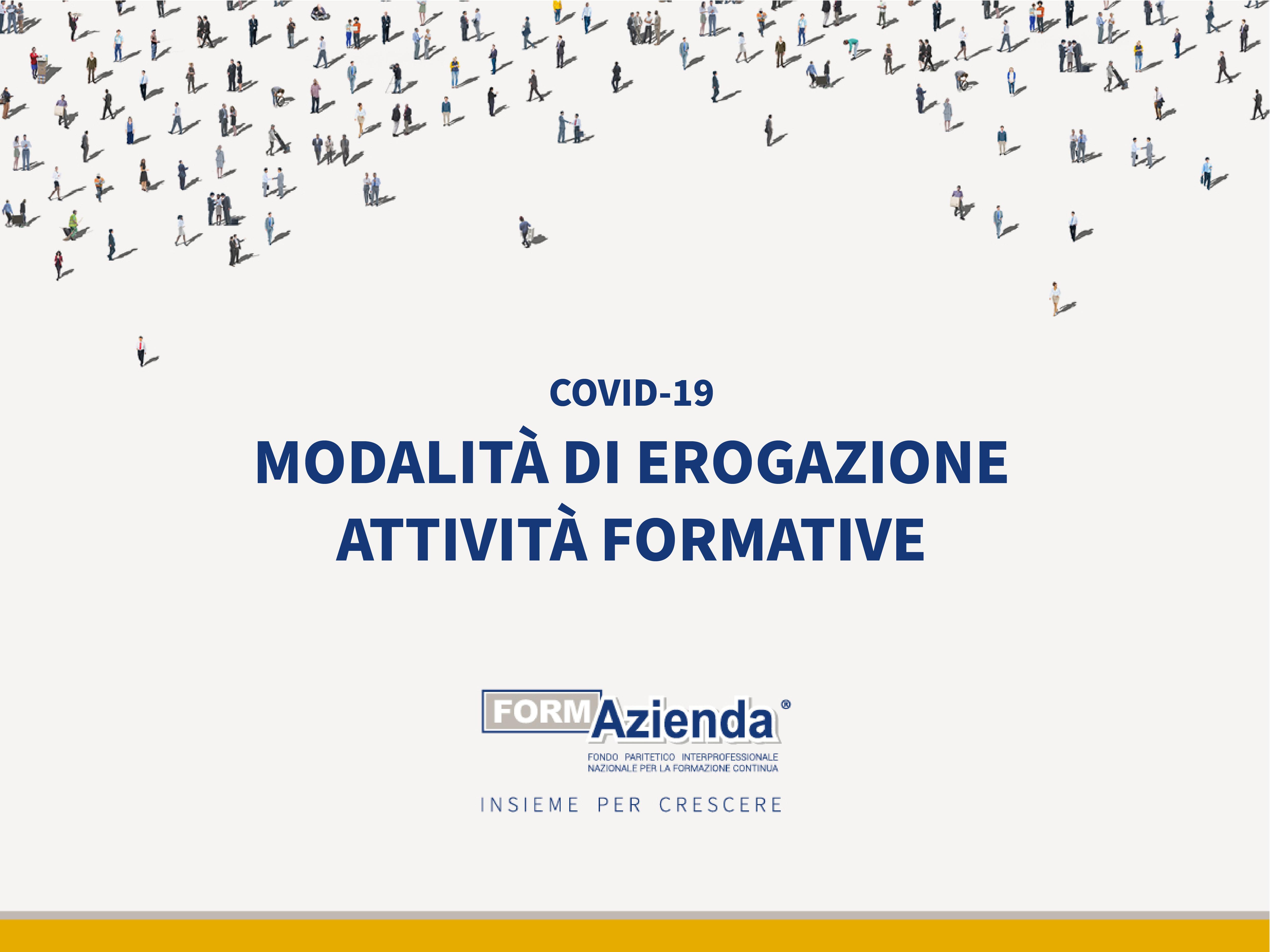 COVID-19. MODALITÀ DI EROGAZIONE DELLE ATTIVITÀ FORMATIVE